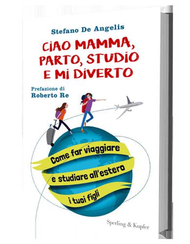 """""""Ciao mamma, parto, studio e mi diverto"""", il primo libro sulle vacanze studio!-libro"""