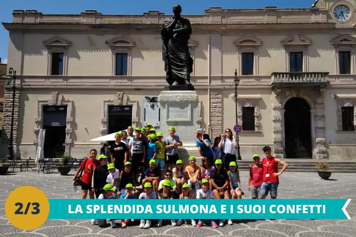 Sulmona ed il confettificio,visita alla città di Sulmona e ad uno storico confettificio