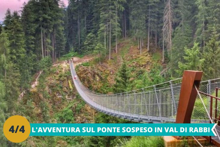 Ponte sospeso Val di Rabbi, per provare l'ebrezza di percorrere il ponte tibetano per una emozionante esperienza in tutta sicurezza